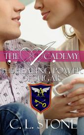 The Academy - The Healing Power of Sugar: The Ghost Bird Series #9