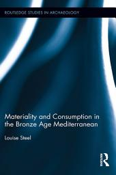 Materiality and Consumption in the Bronze Age Mediterranean