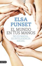 El mundo en tus manos: No es magia, es inteligencia social