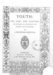 Youth: its care and culture