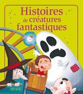 Histoires de créatures fantastiques: Histoires à raconter