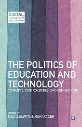 The Politics of Education and Technology: Conflicts, Controversies, and Connections