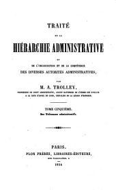 Cours de droit administratif. Première partie, hierarchie administrative ou De l'organisation et de la compétence des diverses autorités administratives: Volume5