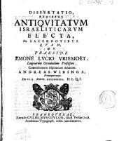 Dissertatio, exhibens antiquitatum Israeliticarum electa, de sacerdotibus