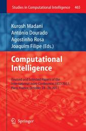 Computational Intelligence: Revised and Selected Papers of the International Joint Conference, IJCCI 2011, Paris, France, October 24-26, 2011