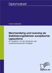 Merchandising und Licensing als Stabilisierungsfaktoren europäischer Ligasysteme: Ein Vergleich mit den Strukturen der nordamerikanischen Profiligen