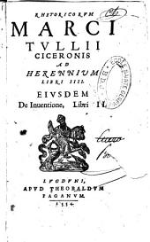 Rhetoricorum ad Herennium libri quatuor. M. T. Ciceronis De inventione libri duo