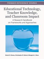 Educational Technology  Teacher Knowledge  and Classroom Impact  A Research Handbook on Frameworks and Approaches PDF