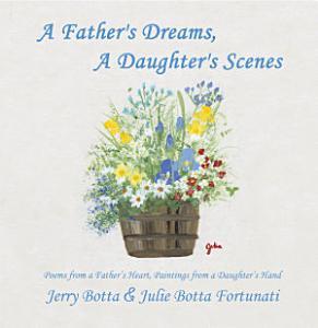 A Father s Dreams  a Daughter s Scenes Book