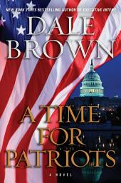 A Time for Patriots: A Novel