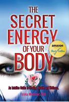 The Secret Energy of Your Body PDF
