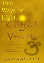 Two Ways of Light: Kabbalah and Vedanta