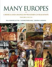 Many Europes: Choice and Chance in Western Civilization, Volume 1