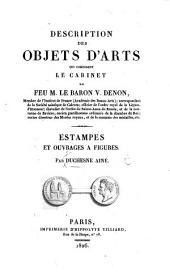 Description des objets d'arts qui composent le cabinet de feu M. le baron V. Denon ... Estampes et ouvrages à figures. Par Duchesne aîné