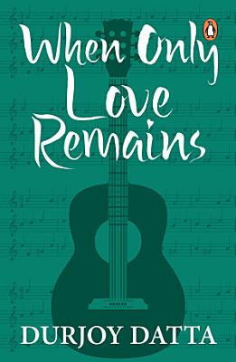 When Only Love Remains