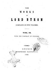 The Works of Lord Byron Complete in Five Volumes: Vol. 2, Volume 2