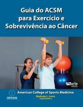 Guia do ACSM para exercícios e sobrevivência ao câncer