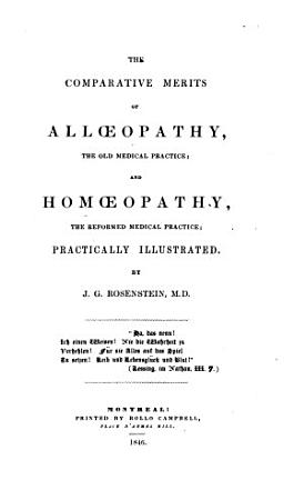 The Comparative Merits of Alloeopathy  the Old Medical Practice PDF