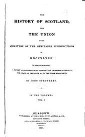 The History of Scotland: From the Union to the Abolition of the Heritable Jurisdictions in 1748, Volume 1