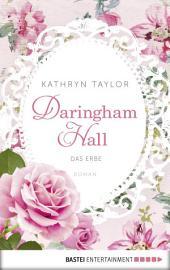 Daringham Hall - Das Erbe: Roman