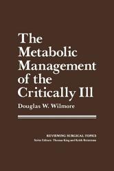 The Metabolic Management of the Critically Ill PDF