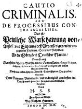 Cautio criminalis: seu de processibus contra sagas liber ; das ist Peinliche Warschawung von Anstell und Führung deß Processes gegen die angegebene Zauberer, Hexen und Unholden ; ...