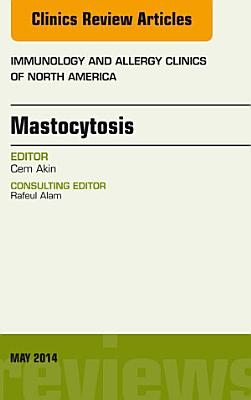 Mastocytosis, An Issue of Immunology and Allergy Clinics,