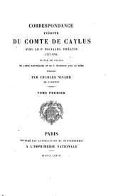 Correspondance inédite du comte de Caylus avec le P. Paciaudi, théatin (1757-1765): suivie de celles de l'abbé Barthélemy et de P. Mariette avec le même, Volume1