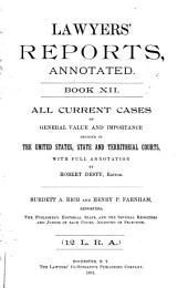 Lawyers' Reports Annotated: Book 12