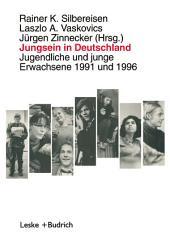 Jungsein in Deutschland: Jugendliche und junge Erwachsene 1991 und 1996