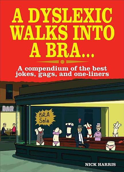 A Dyslexic Walks Into a Bra