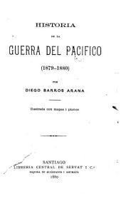 Historia de la guerra del Pacífico, 1879-: Volúmenes 1-2