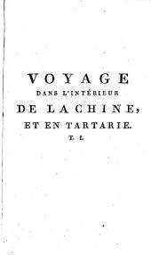 Voyage dans l'intérieur de la Chine et en Tartarie, fait dans les années 1792, 1793 et 1794: Volume1