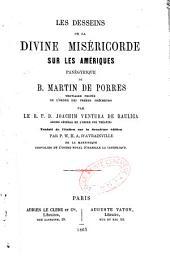 Les desseins de la divine miséricorde sur les Amériques: panégyrique de B. Martin de Porrès, tertiaire profès de l'ordre des Frères prêcheurs
