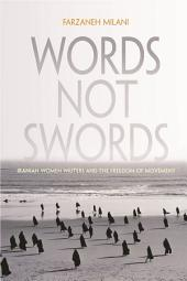 Words Not Swords: Iranian Women Writers and the Freedom of Movement
