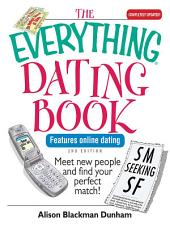 The Everything Dating Book: Meet New People And Find Your Perfect Match!, Edition 2