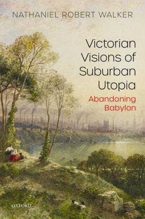 Victorian Visions of Suburban Utopia