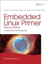 Embedded Linux Primer: A Practical Real-World Approach, Edition 2