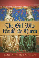 Download The Girl Who Would Be Queen Book