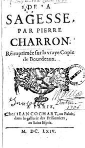 De la sagesse, par Pierre Charron