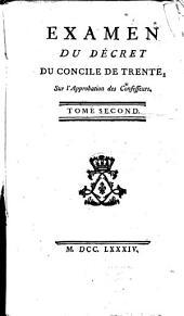 Examen Du Décret Du Concile De Trente, Sur l'Approbation des Confesseurs: Volume2
