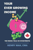 Your Ever Growing Income    The Rising Yield on Investments
