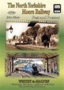 The North Yorkshire Moors Railway Past and Present