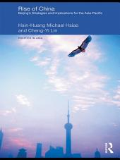 Rise of China: Beijing's Strategies and Implications for the Asia-Pacific