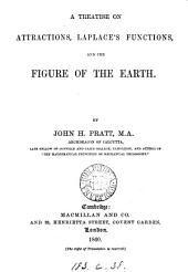 A treatise on attractions, Laplace's functions, and the figure of the earth