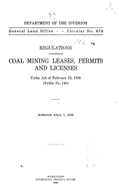 Regulations Concerning Coal Mining Leases, Permits and Licenses Under Act of February 25, 1920 (public No. 146).: Approved April 1, 1920