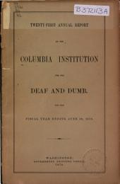 Annual Report of the Columbia Institution for the Deaf to the Secretary of the Interior: Issue 21