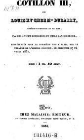 Cotillon III, ou Louis XV chez Mme Dubarry, comedie-vaudeville en 1 acte