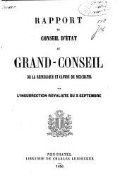 Rapport du Conseil d'Etat au Grand-Conseil de la république et canton de Neuchâtel sur l'insurrection royaliste du 3 septembre
