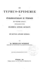 Die Typhus-Epidemie im Füsilier-Bataillon zu Tübingen im Winter 1876/77 entstanden durch Einathmung giftiger Grundluft